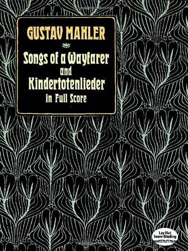 Songs Of Wayfarer And Kindertotenlied (Full Score): Partitur, Dirigierpartitur für Orchester (Dover Music Scores)