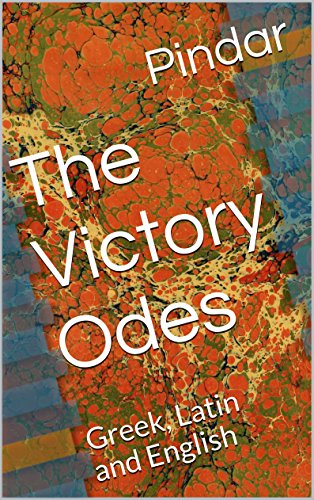 The Victory Odes: Greek, Latin and English (English Edition)