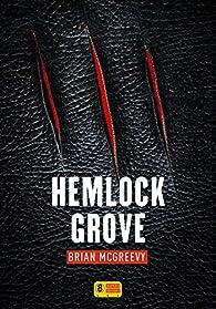 Hemlock Grove par Brian McGreevy