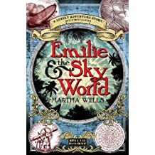 Emilie and the Sky World (Strange Chemistry) by Martha Wells (2014-03-04)