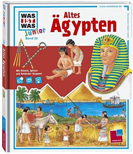 Preisvergleich Produktbild WAS IST WAS Junior Band 23. Altes Ägypten: Wer erbaute die Pyramiden Wie mächtig waren die Pharaonen