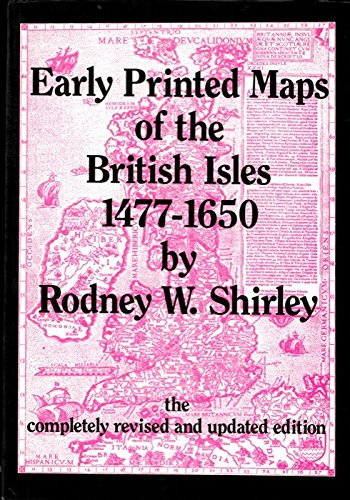 Early Printed Maps of the British Isles 1477-1650.