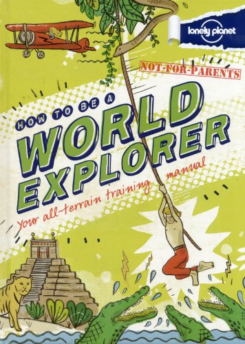 How to be a world explorer : your all-terrain training manual