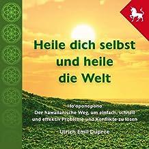 Heile dich selbst und heile die Welt - Hooponopono - 3 Stunden-Hörbuch als MP3 auf CD