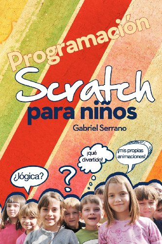 Programacion Scratch para Ninos / Scratch Programming for Children por Serrano Gabriel