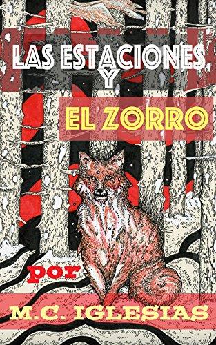 Las estaciones y el zorro: Álbum ilustrado por M.C. Iglesias (Breves Álbumes Ilustrados nº 1) por Clara Iglesias-Rondina