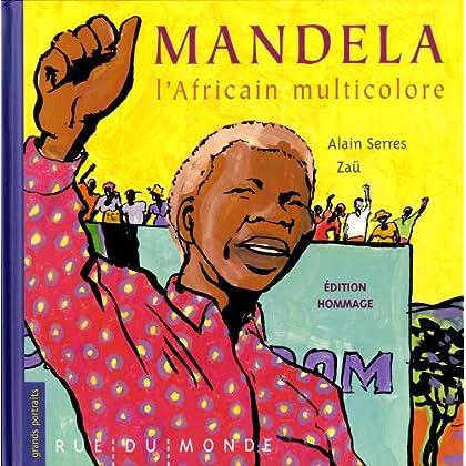 Mandela, l'Africain Multicolore - Édition Hommage