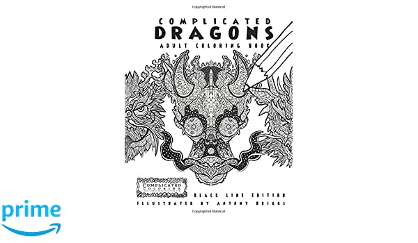 Complicated Dragons Adult Coloring Book Black Line Edition