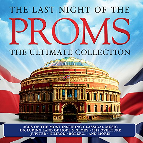 The Last Night Of The Proms: The Ultimate Collection