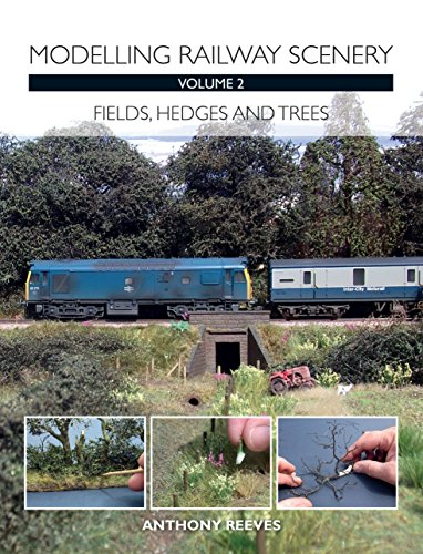 Modelling Railway Scenery Volume 2: Fields, Hedges and Trees (English Edition)