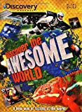 Discover the Awesome World (Discovery Channel) (Discover the World)