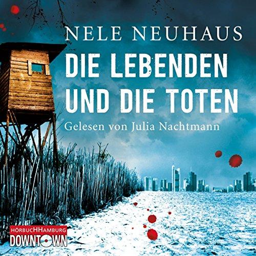 Die Lebenden und die Toten: 8 CDs (Ein Bodenstein-Kirchhoff-Krimi, Band 7)