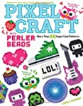 Pixel Craft With Perler Beads: More T...