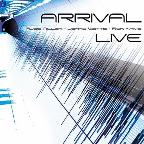Arrival Live (feat. Russ Miller, Rick Krive & Jerry Watts)