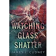 Watching Glass Shatter (English Edition)