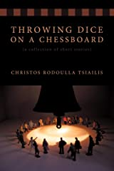 Throwing Dice on a Chessboard: (a collection of short stories) Paperback