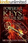 Powerful Keys to Spiritual Sight: Eff...