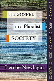 The Gospel in a Pluralist Society (SPCK Classics) by [Newbigin, Lesslie]