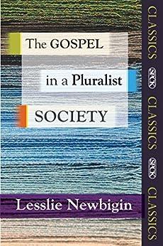 The Gospel in a Pluralist Society: SPCK Classic by [Newbigin, Lesslie]