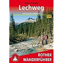 Lechweg: mit Lechschleifen. Mit GPS-Tracks (Rother Wanderführer)