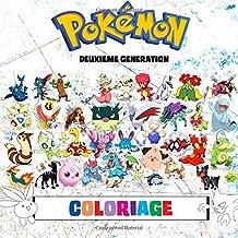 Pokémon Coloriage - Deuxième Génération: 100 Pages à Colorier! Livre de coloriage impressionnant qui contient tous les Pokémon de la Deuxième ... Boy: Pokémon Versions Or, Argent et Cristal.