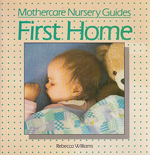 First Home (Mothercare nursery guides)