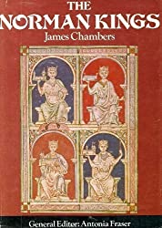 The Life and Times of The Norman Kings (Kings and Queens of England Series)
