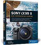 Sony A99 II: Das Handbuch zur Kamera