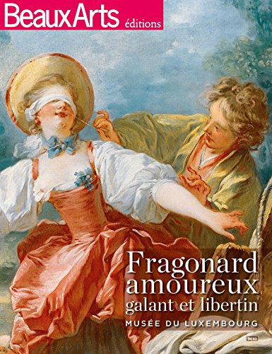 Fragonard amoureux, galant et libertin : Musée du Luxembourg
