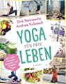 Yoga für dein Leben: Mit vielen Übungen, Rezepten und Wohlfühltipps