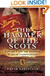 The Hammer of the Scots: Edward I and...