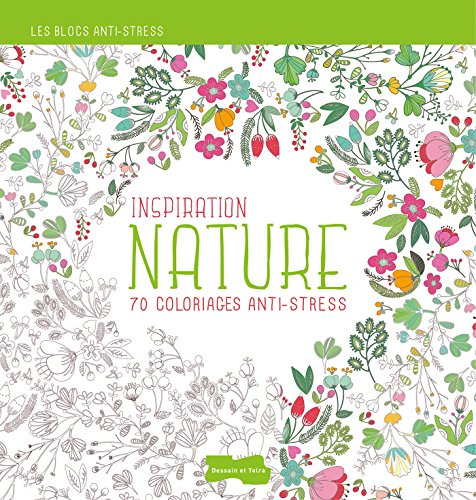 Inspiration nature : 70 coloriages anti-stress por Dessain et Tolra