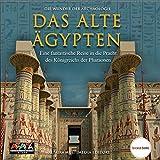 Das Alte Ägypten (Die Wunder der Archäologie)