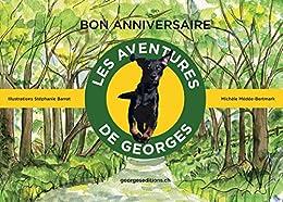 Bon anniversaire (Les aventures de Georges t. 1) par [Médée-Bertmark, Michèle]