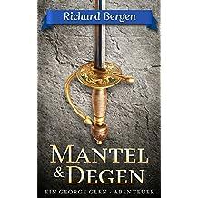 Mantel & Degen: Historischer Roman