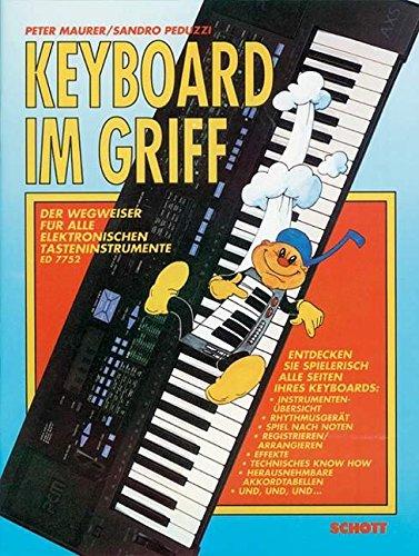 Keyboard im Griff: Der Wegweiser für alle elektronischen Tasteninstrumente. Keyboard. Lehrbuch.