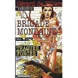 Brigade Mondaine 315 : Traquée, Forcée