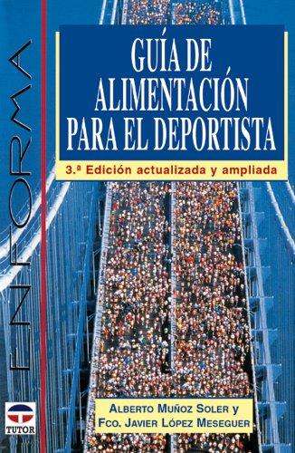 Guía de alimentación para el deportista por Alberto Muñoz Soler