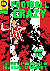 Football Crazy: Blades Part One (Surreal Murder Mystery Book 3)