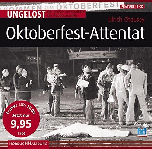 Ungelöst - Die großen Kriminalfälle der Bundesrepublik: Oktoberfest-Attentat (Hörbuch)
