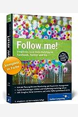 Follow me!: Erfolgreiches Social Media Marketing mit Facebook, Twitter und Co. Broschiert