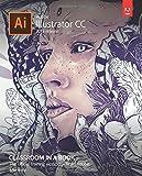 Adobe Illustrator CC Classroom in a Book 2015 (Classroom in a Book (Adobe))