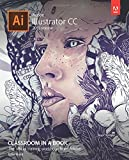 Adobe Illustrator CC Classroom in a Book: The official training workbook from Adobe