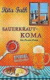 Sauerkrautkoma: Der fünfte Fall für den Eberhofer Ein Provinzkrimi (Franz Eberhofer) - Rita Falk