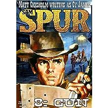 Gun (A Sam Spur Western Book 8)