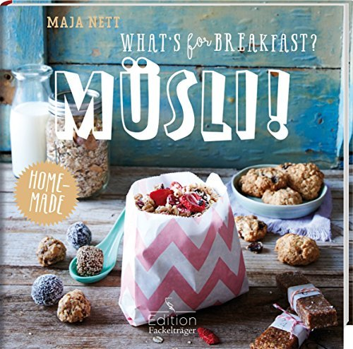 What's for breakfast? M??sli! by Maja Nett (2015-09-16)