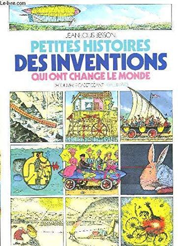 Petites histoires des inventions qui ont change le monde par Besson Jean-Louis
