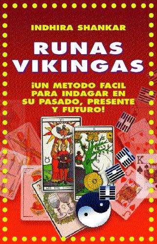 RUNAS VIKINGAS: ¡EXPLORA TU FUTURO AL ESTILO VIKINGO!: INDAGA EN TU PASADO (PRESENTE Y FUTURO) COMO LO HACIAN LOS ANTIGUOS VIKINGOS ESCANDINAVOS (COLECCION ESOTERIKA nº 7)
