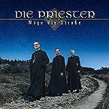 Möge die Straße - Die Priester