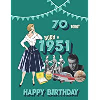 Born in 1951, 70 Today, Happy Birthday: Fact & trivia gift book about 1951 perfect for 70th birthday gift.